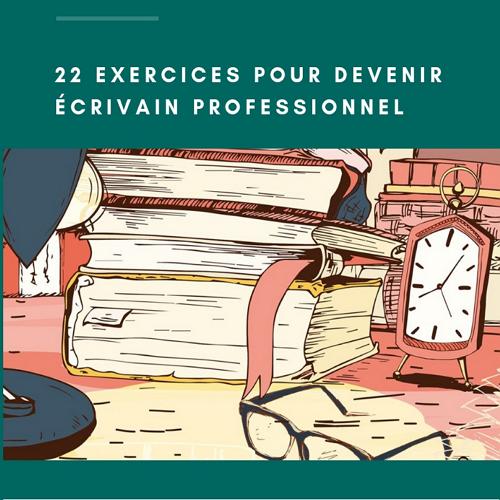 22 exercices pour devenir écrivain professionnel